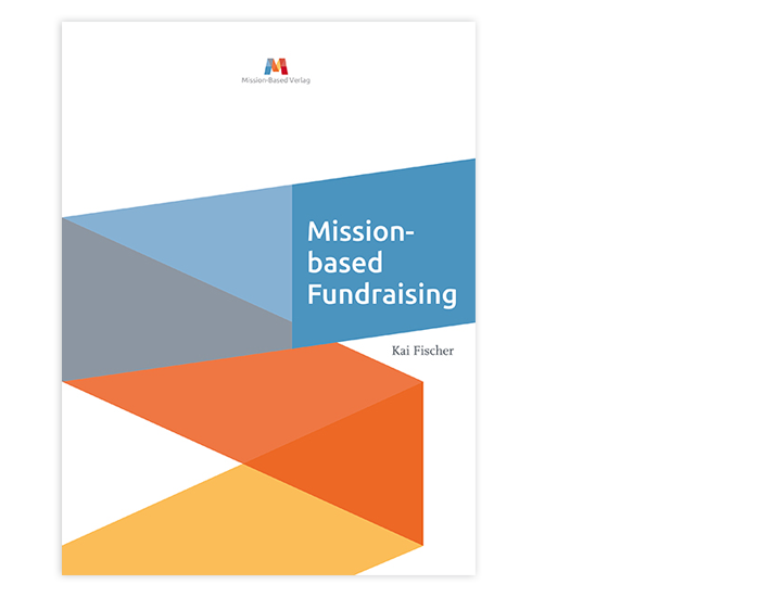 Mission Based Consulting Publikation, Fundraising mit Dr. Kai Fischer